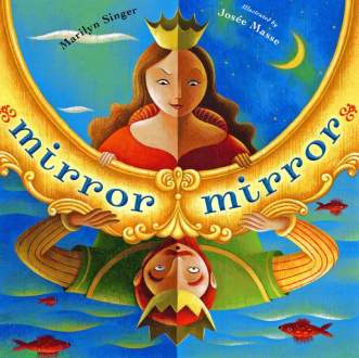 Mirror Mirror by Marilyn Singer - Summer Link Program 2014